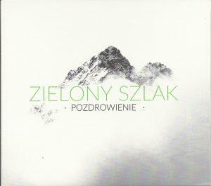 """Okładka płyty zespołu """"Zielony Szlak"""" pt. """"Pozdrowienie""""."""